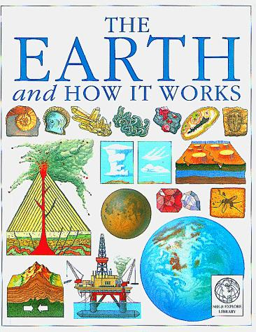 The earth and how it works