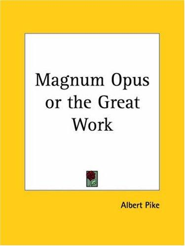 Magnum Opus or the Great Work