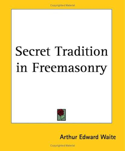 Secret Tradition in Freemasonry