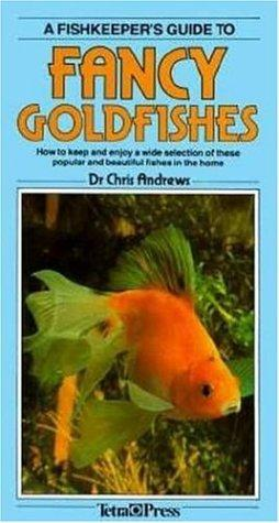 A Fishkeeper's Guide to Fancy Goldfishes