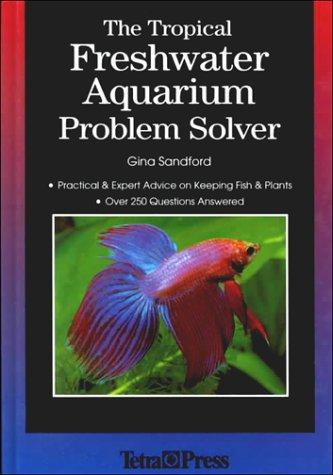 Download The Tropical Freshwater Aquarium Problem Solver