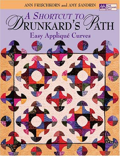 Image for A Shortcut to Drunkard's Path: Easy Applique Curves (That Patchwork Place)