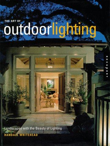 Art of Outdoor Lighting by Randall Whitehead