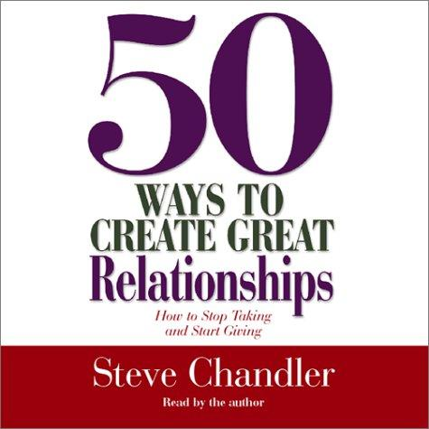 Download 50 Ways to Create Great Relationships