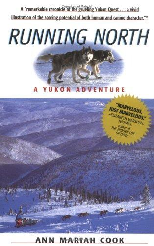 Running North: A Yukon Adventure, Cook, Ann Mariah