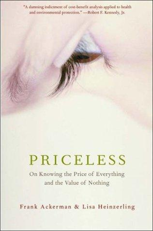Priceless: On Knowing the Price of Everything and the Value of Nothing, Ackerman, Frank; Lisa Heinzerling