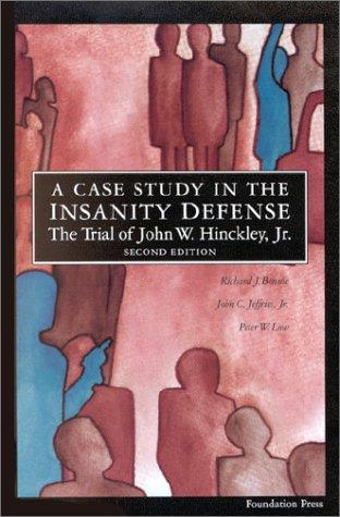 A case study in the insanity defense by Richard J. Bonnie