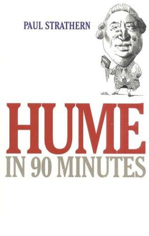 Hume in 90 Minutes (Philosophers in 90 Minutes)