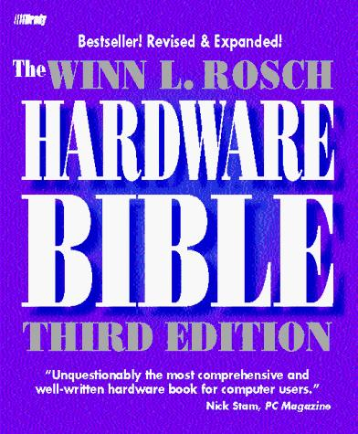 The Winn L. Rosch hardware bible