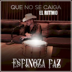 Espinoza Paz - TE LA PASAS
