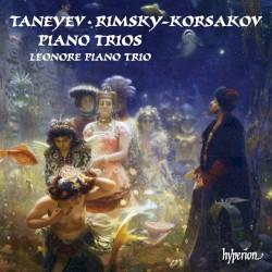 Piano Trios by Taneyev ,   Rimsky-Korsakov ;   Leonore Piano Trio