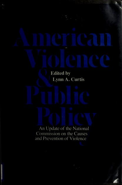 American violence and public policy by Lynn A. Curtis