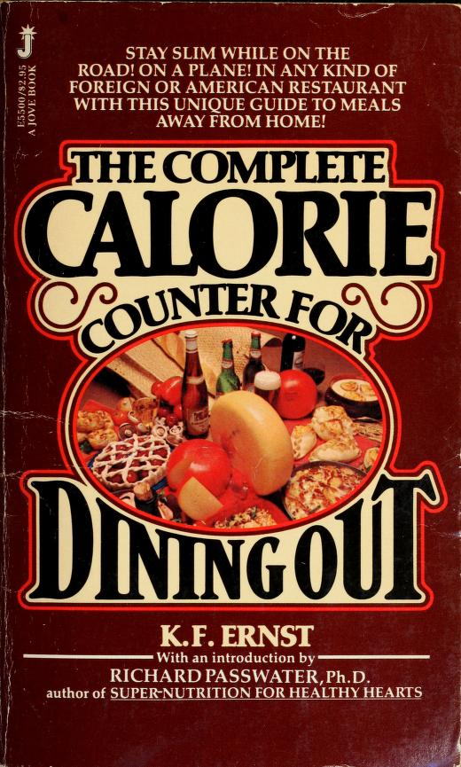 The Complete Calorie Counter for Dining Out by Kathryn F. Ernst