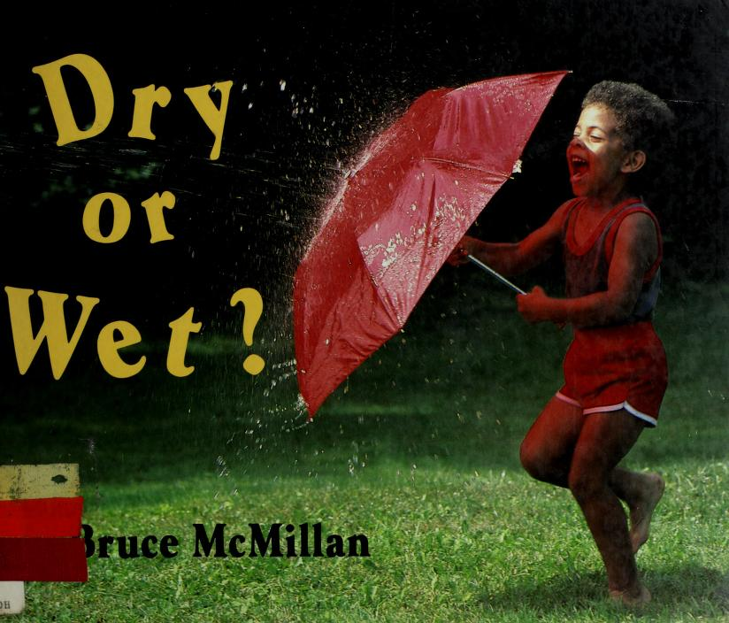 Dry or wet? by Bruce McMillan