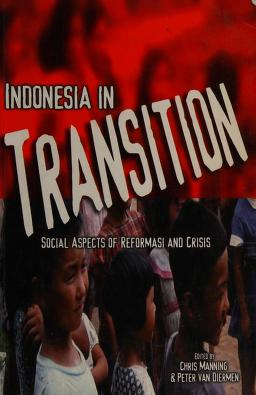 Cover of: Indonesia in transition | edited by Chris Manning & Peter Van Diermen.