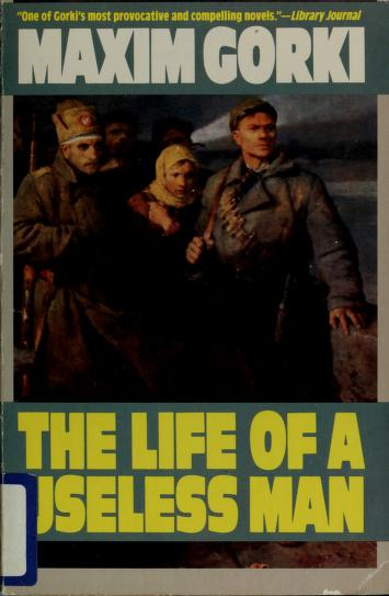 Cover of: The Life of a Useless Man | Maksim Gorky