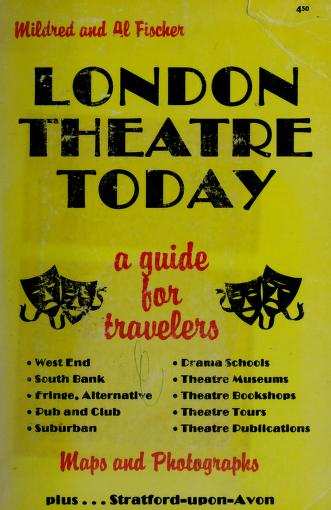 London theatre today by Mildred Fischer