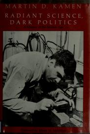 Cover of: Radiant science, dark politics | Martin David Kamen
