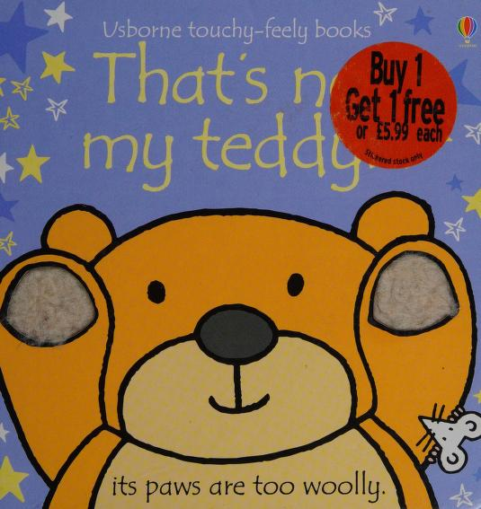 That's Not My Teddy (Touchy-Feely Board Books) by Fiona Watt