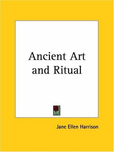 Ancient Art and Ritual by Jane E. Harrison