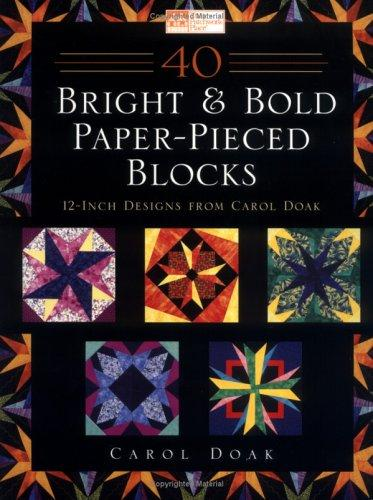 Image 0 of 40 Bright & Bold Paperpieced Blocks: 12 Inch Designs from Carol Doak