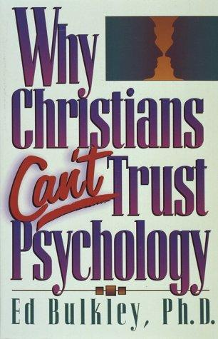 Why Christians can't trust psychology by Ed Bulkley