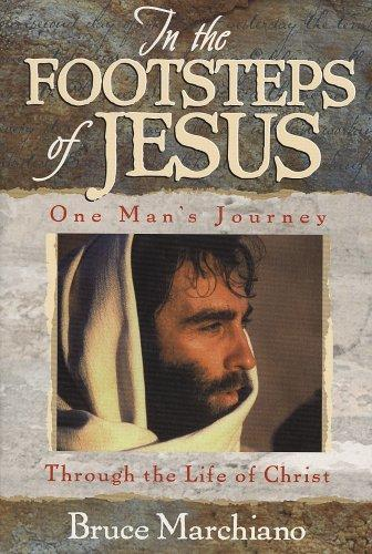 In the footsteps of Jesus by Bruce Marchiano