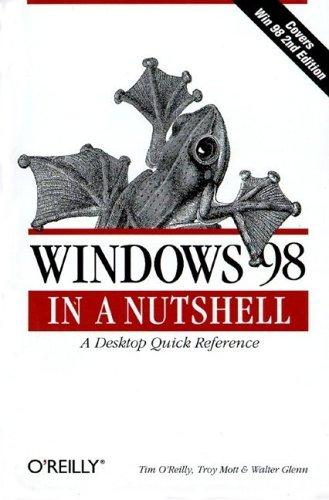 Windows 98 in a nutshell by Tim O'Reilly