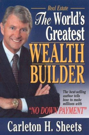 Real estate, the world's greatest wealth builder by Carleton H. Sheets