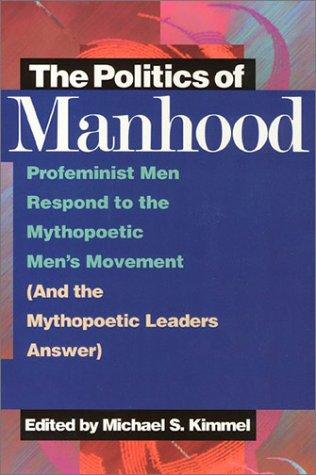 The Politics of Manhood by Michael S. Kimmel