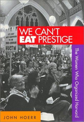 We can't eat prestige by John P. Hoerr