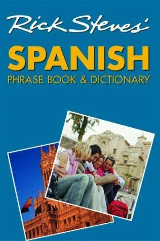Rick Steves' Spanish Phrase Book and Dictionary by Rick Steves