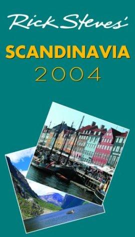 Rick Steves' Scandinavia 2004 by Rick Steves