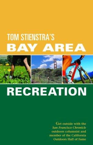 Foghorn Outdoors Tom Stienstra's Bay Area Recreation by Tom Stienstra