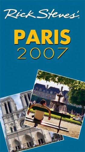 Rick Steves' Paris 2007 (Rick Steves) by Rick Steves, Steve Smith, Gene Openshaw