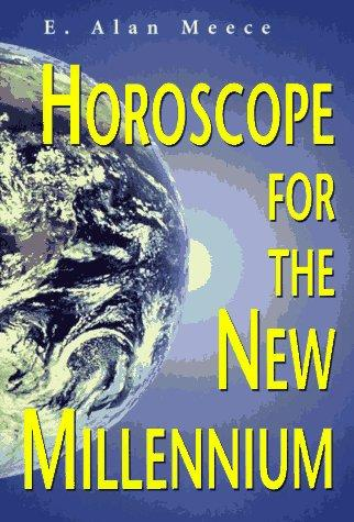 Horoscope for the new millennium by E. Alan Meece