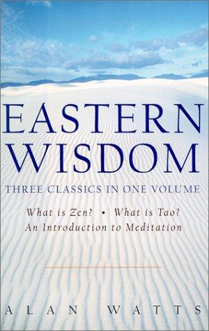 Eastern Wisdom by Alan Watts
